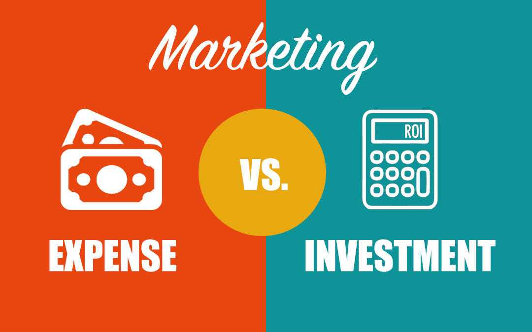 Is Marketing an EXPENSE or an INVESTMENT?