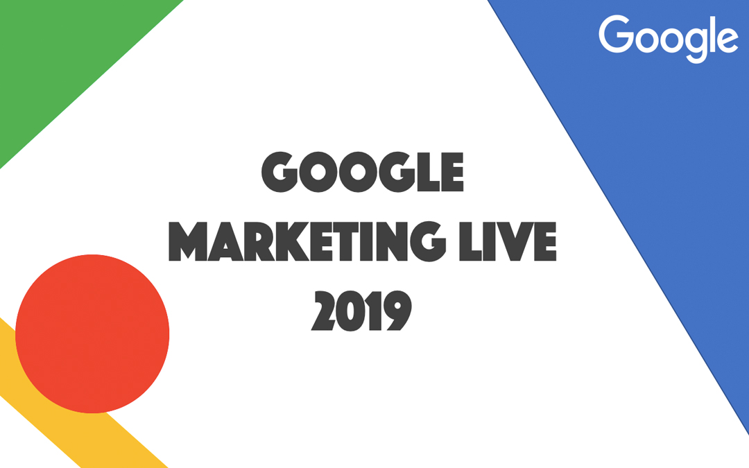 Google Marketing Live 2019